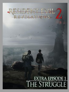Resident Evil: Revelations 2 PS Vita Extra Episode 1 The Struggle