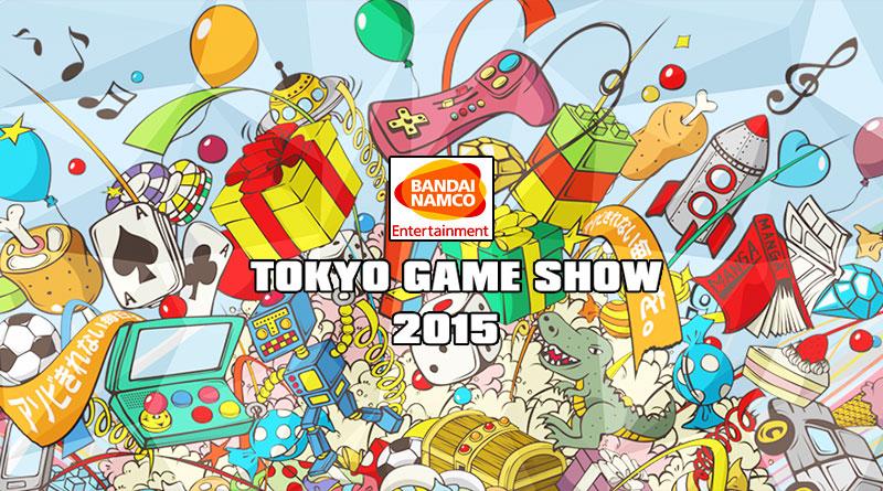 Bandai Namco's Tokyo Game Show 2015 Lineup