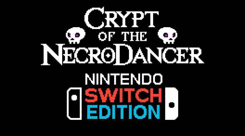 Crypt Of The NecroDancer Nintendo Switch