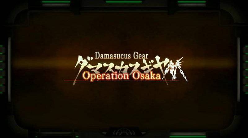 Damascus Gear Operation Osaka PS Vita PS4 PC