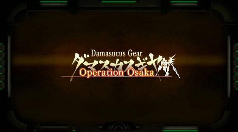 Damascus Gear Operation Osaka PS Vita PS4 PC