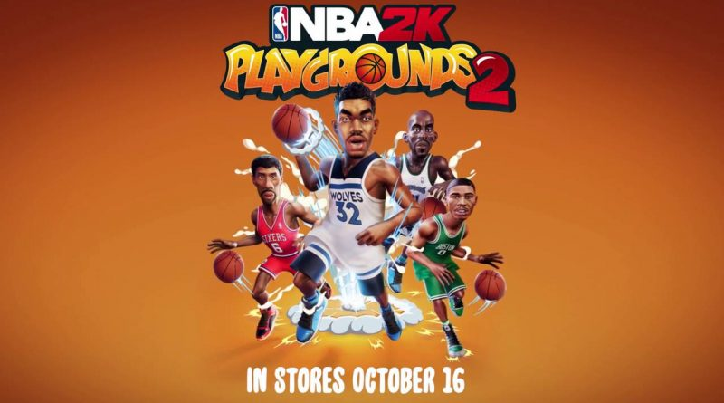 Nba 2k Playgrounds 2 Coming October 16: NBA 2K Playgrounds 2 Launches In October 2018