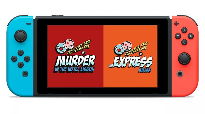 Detective Case and Clown Bot in: Murder in the Hotel Lisbon Detective Case and Clown Bot in: The Express Killer Nintendo Switch