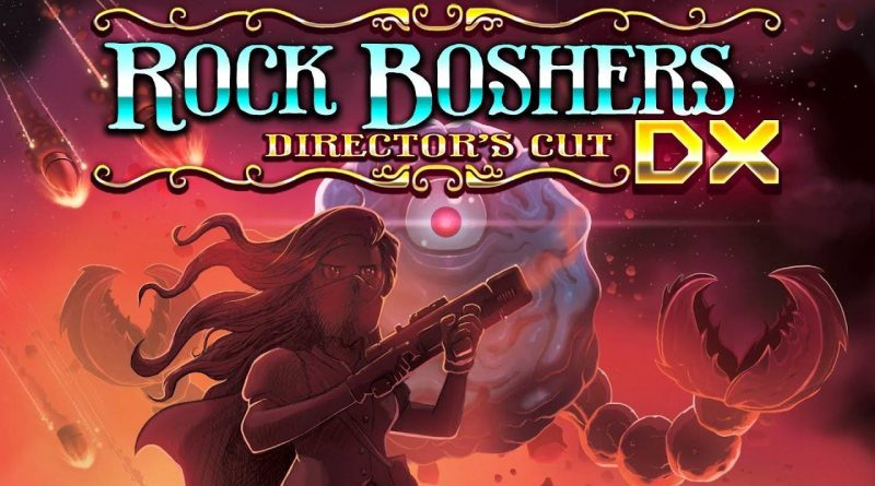 Rock Boshers DX: Director's Cut Nintendo Switch