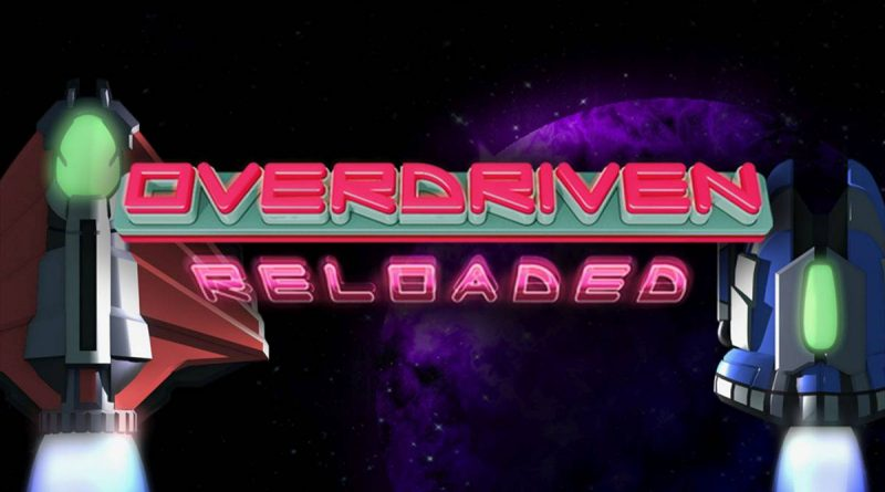 Overdriven Reloaded: Special Edition Nintendo Switch