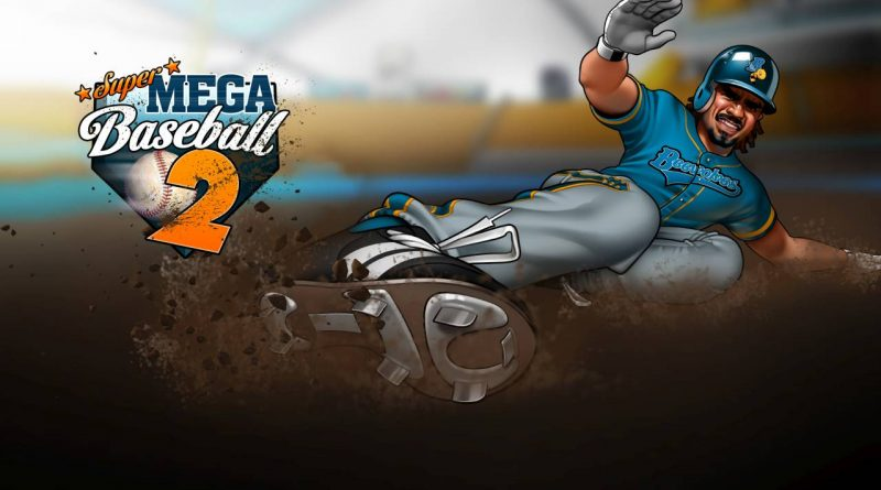 Super Mega Baseball 2: Ultimate Edition Coming To Nintendo Switch On July 25