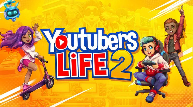 Youtubers Life 2 Nintendo Switch